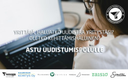 Kuvassa henkilö katsoo tietokonetta, teksti: Yrittäjä, haluatko uudistaa yritystäsi? Oletko kehittämishaluinen? Astu uudistumispolulle